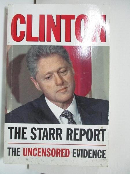 【書寶二手書T1/政治_AWP】Clinton : the Starr report, referral to the United…