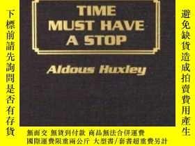 二手書博民逛書店Time罕見Must Have A StopY256260 Aldous Huxley Amereon Ltd
