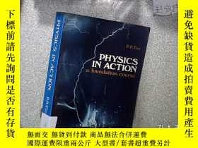二手書博民逛書店PHYSICS罕見IN ACTION A FOUNDATION