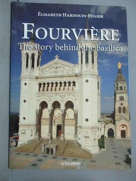 【書寶二手書T3/旅遊_E8I】fourviere the story behind the basilica