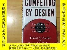 二手書博民逛書店英文原版罕見16開 精裝 Competing by Design: The Power of Organizati