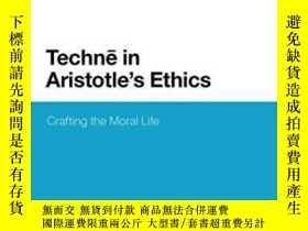 二手書博民逛書店Techne罕見In Aristotle s Ethics-亞裏士多德倫理學中的技術Y436638 Tom A