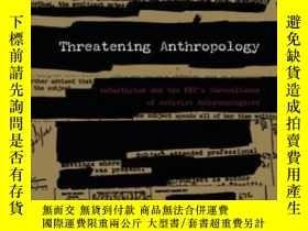 二手書博民逛書店Threatening罕見AnthropologyY364153 David H. Price Duke Un
