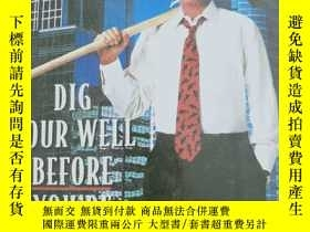二手書博民逛書店【罕見!~】Dig Your Well Before You re Thirsty9780385485432Y