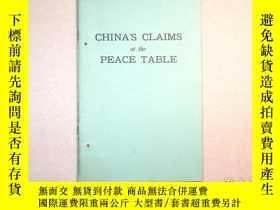 二手書博民逛書店1919年《中國在巴黎和會上的要求》英文版(China s罕見Claims at the Peace Table)