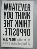 【書寶二手書T2/傳記_IRX】Whatever You Think, Think the Opposite_Arden