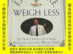 二手書博民逛書店EAT罕見MORE WEIGH LESS(少吃更重)Y23886