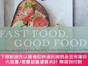二手書博民逛書店Fast罕見Food, Good Food: More Than 150 Quick and Easy Ways