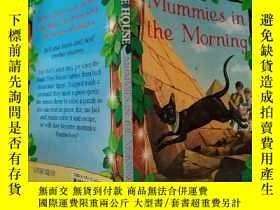 二手書博民逛書店Mummies罕見in the Morning:早上的木乃伊Y200392
