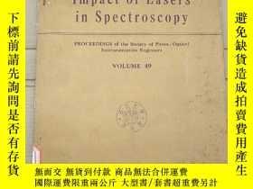 二手書博民逛書店impact罕見of lasers in spectroscopy volume 49(P2698)Y1734