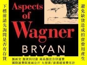 二手書博民逛書店Aspects罕見Of Wagner (oxford Paperbacks)Y256260 Bryan Mag