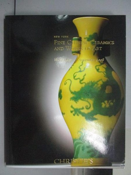【書寶二手書T5/收藏_QKP】Christie s_Fine Chinese Ceramics…Art_2008/9/