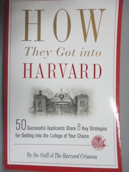 【書寶二手書T5/大學社科_OSA】How They Got into Harvard_Harvard Crimson (COR)