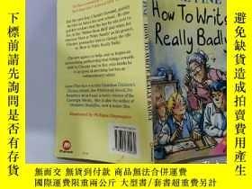 二手書博民逛書店How罕見to Write Really Badly:怎麽寫得很差.Y200392