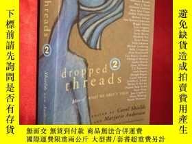 二手書博民逛書店Dropped罕見Threads 2 【詳見圖】Y5460 ie