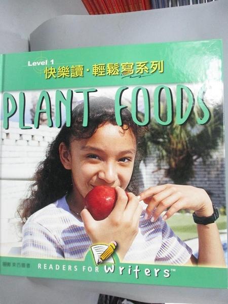 【書寶二手書T6/語言學習_XEZ】快樂讀輕鬆寫系列Level 1 9-Plant Foods_東西圖書編輯部_附光碟