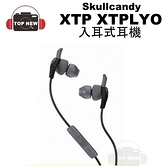 骷髏糖Skullcandy 美國潮牌 XTP XTPLYO 運動型 入耳式 耳機《台南/上新/公司貨》