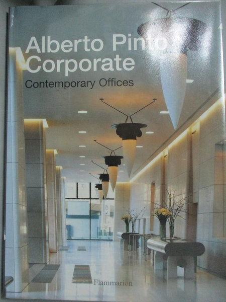 【書寶二手書T1/音樂_WGM】Alberto Pinto Corporate: Contemporary Offices_Renaud, Philippe (EDT)