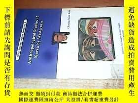 二手書博民逛書店ANTHROPOLOGICAL罕見STUDIES OF KORE