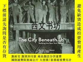 二手書博民逛書店【罕見】2004年出版 The City Beneath Us: