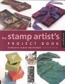 二手書博民逛書店《The Stamp Artist s Project Book: 85 Projects to Make and Decorate》 R2Y ISBN:156496762X