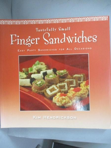 【書寶二手書T6/餐飲_E4H】Finger Sandwiches: Easy Party Sandwiches for All Occasions_Hendrickson, Kim