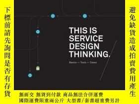 二手書博民逛書店This罕見is Service Design Thinking: Basics, Tools, CasesY