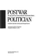 二手書博民逛書店 《Postwar Politician: The Life of Former Prime Minister Masayoshi Ohira》 R2Y ISBN:0870118994