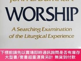 二手書博民逛書店英文原版:WORSHIP罕見A Searching Examination of the Liturgical E