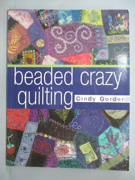 【書寶二手書T7/美工_ZBA】Beaded Crazy Quilting_Gorder, Cindy