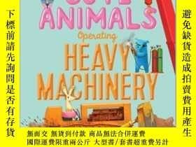 二手書博民逛書店Extremely罕見Cute Animals Operating Heavy MachineryY36213