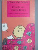 【書寶二手書T1/繪本_LAD】C est la vie, Charlie Brown_ Charles M. Schulz