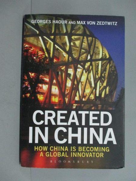 【書寶二手書T9/財經企管_ZCS】Created in China: How China is Becoming a