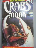 【書寶二手書T2/原文小說_LIZ】Crabs Moon_Guy N Smith