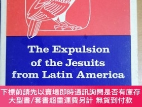 二手書博民逛書店英文原版:THE EXPULSION罕見of the JESUITS fromY367822 Magnus