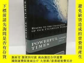 二手書博民逛書店Powerful罕見Times:Rising to the Challenge of Our Uncertain