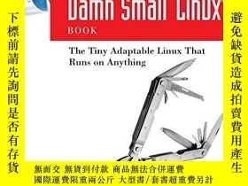 二手書博民逛書店The罕見Official Damn Small Linux(r) BookY255562 Robert Sh