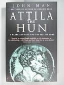 【書寶二手書T5/原文小說_AQ3】Attila the Hun_John Man
