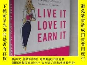 二手書博民逛書店英文原版罕見Live It, Love It, Earn It