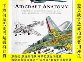 二手書博民逛書店罕見AIRCRAFT ANATOMY 飛機結構大百科 經典現代軍用飛機解剖圖解百科 飛機詳細線條