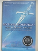 【書寶二手書T8/原文小說_GC2】The Sleeping Sword_Michael Morpurgo