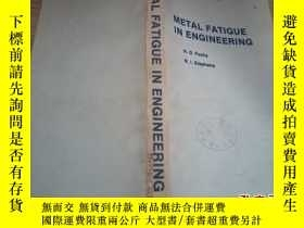二手書博民逛書店《METAL罕見FATIGUE IN ENGINEERING》工