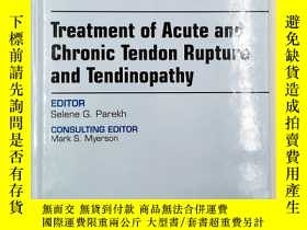 二手書博民逛書店Treatment罕見of Acute and Chronic Tendon Rupture and Tendin
