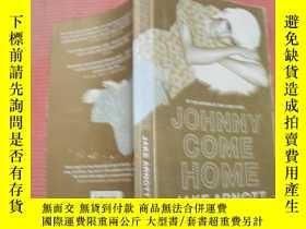 二手書博民逛書店英文原版:JOHNNY罕見COME HOME 約翰尼回家 (JA