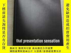 二手書博民逛書店That罕見Presentation Sensation Be