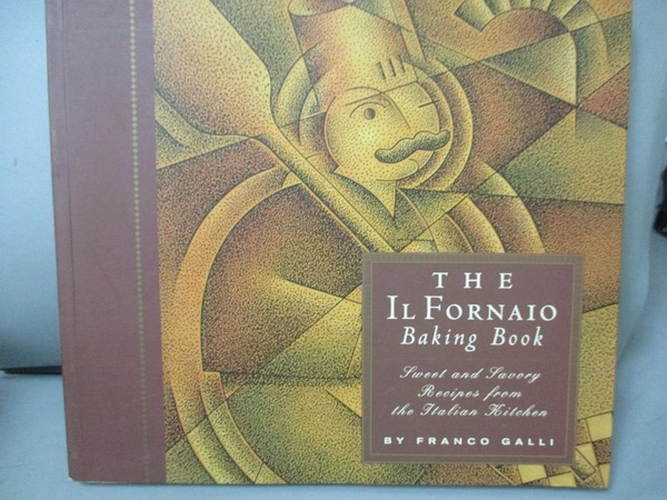 【書寶二手書T9/餐飲_MFD】The Il Fornaio Baking Book: Sweet and Savory