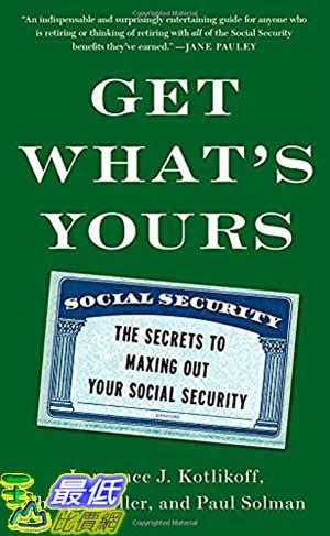 [104美國直購] 2015 美國暢銷書排行榜 Get What s Yours: The Secrets to Maxing Out Your Social Security