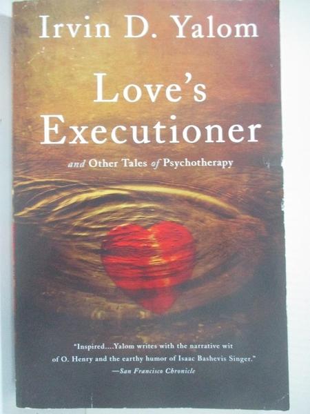 【書寶二手書T3/大學理工醫_BXE】Love's Executioner: And Other Tales of Psychotherapy_Yalom, Irvin D.