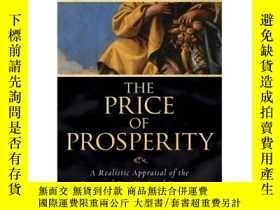 二手書博民逛書店The罕見Price of Prosperity[繁榮的代價:國民經濟未來的現實評價]Y449926 Pete