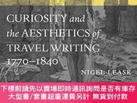 二手書博民逛書店Curiosity罕見And The Aesthetics Of Travel Writing, 1770-184